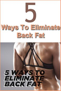 Fit and Well: 5 Ways to Eliminate Back Fat