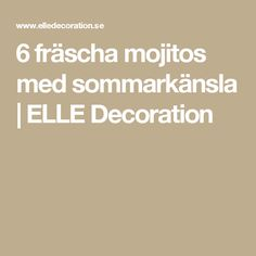 6 fräscha mojitos med sommarkänsla | ELLE Decoration