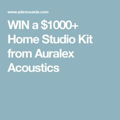 WIN a $1000+ Home Studio Kit from Auralex Acoustics