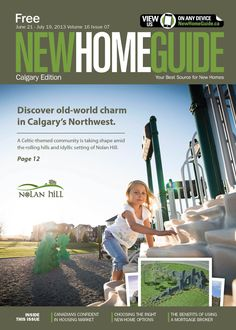 Calgary New Home Guide Issue 6 June 21, 2013 featuring Nolan Hill http://issuu.com/wall2wall/docs/chbg_0713/1