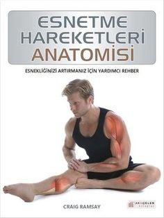 esnetme hareketleri anatomisi - craig ramsay - akilcelen kitaplar  http://www.idefix.com/kitap/esnetme-hareketleri-anatomisi-craig-ramsay/tanim.asp