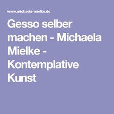 Gesso Selber Machen   Michaela Mielke   Kontemplative Kunst