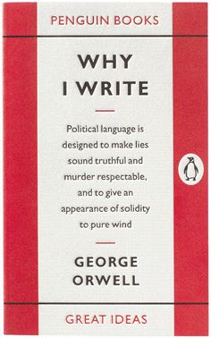 Cover of George Orwell's Why I Write, published as part of Penguin's Great Ideas series.    Read more at PrintMag.com: Interview with David Pearson   For great design products, visit our online store! MyDesignShop.com