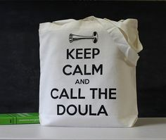 Uber Tote Keep Calm and Call The Doula Screen Printed by UberRoom
