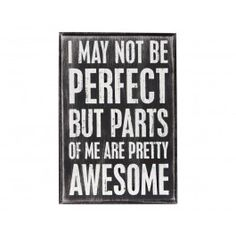 i may not be perfect but parts of me are pretty awesome (love&laughter)