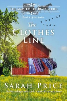 The Clothes Line: An Amish Novella on Morality (The Amish of Ephrata)