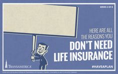 Here are all the reasons you don't need life insurance.
