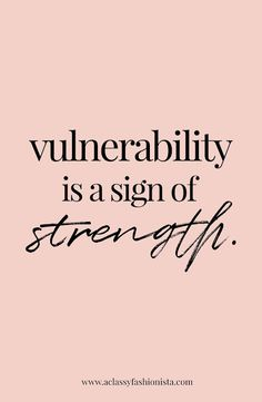 FEBRUARY GOALS + MINI LIFE UPDATE--REAL TALK   A Classy Fashionista   Vulnerability is a sign of strength   Motivation   Motivational Quote   Inspiring   Inspirational
