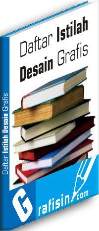 http://www.grafisin.com/2014/08/daftar-istilah-desain-grafis-glosary.html