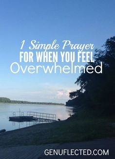 Do you ever feel completely overwhelmed with the demands of life? In this post, learn one simple prayer that can help.