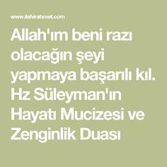 Allah'ım beni razı olacağın şeyi yapmaya başarılı kıl. Hz Süleyman'ın Hayatı Mucizesi ve Zenginlik Duası