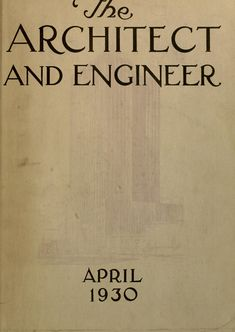 Architect and engineer : Free Download, Borrow, and Streaming : Internet Archive San Francisco Tours, Page Number, The Borrowers, Archive, Engineering, Internet, Writing, Free, Technology