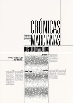 """A hierarquia em """"Crónicas Marcianas"""" está no tamanho, muito maior que as outras frases, também por estar em caixa alta chama muita atenção. Logo depois, """"Los colonizadores"""" atrai o leitor pela faixa preta que está atrás das palavras, deixando-a mais pesada."""