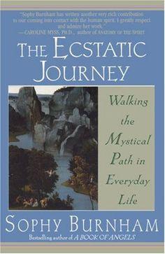 The Ecstatic Journey: Walking the Mystical Path in Everyday Life by Sophy Burnham,http://www.amazon.com/dp/0345424794/ref=cm_sw_r_pi_dp_L.6Atb0FMSHR2RYW