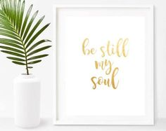 Be Still My Soul Poster, Printable Art, Be Still Printable, Be Still Print,  Bible Verse Printable, Digital Download, Home Decor, Wall Decor