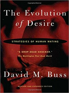 The Evolution Of Desire: Strategies of Human Mating: Amazon.co.uk: David Buss: 8601405728333: Books