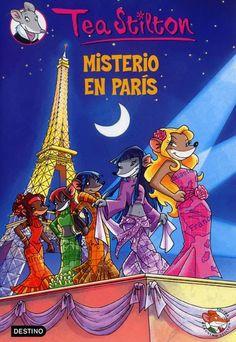 Misterio en París / Tea Stilton Tour Eiffel, Kinra Girl, Cgi, Albin Michel Jeunesse, Geronimo Stilton, My Darling, Classic Books, Love Book, My Books