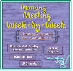 Morning Meeting Week-by-Week: A Planning Guide for the First Month of School || How to Scaffold Greeting, Sharing, & Activities | Planning Templates | 14 Greeting Ideas | 27 Game Ideas