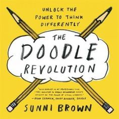 The Doodle Revolution: Unlock the Power to Think Differently.  http://katalogoa.mondragon.edu/janium-bin/janium_login_opac.pl?find&ficha_no=116498