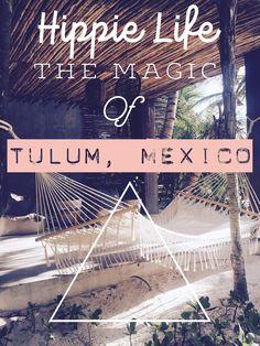 Hippie Life: The Magic Of Tulum, Mexico