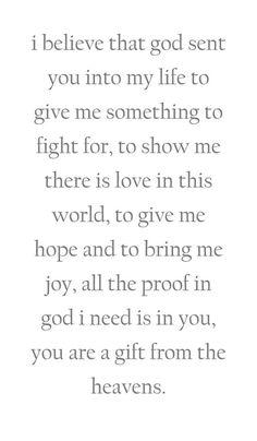 God sent you into my life