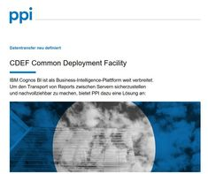 #Datentransfer neu definiert #CDEF Common Deployment Facility #PPIAG Business Intelligence, Dna, Gout