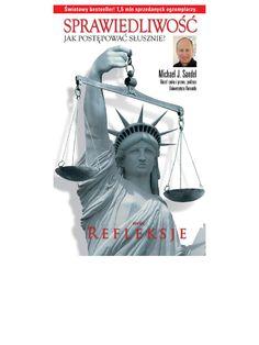 Sprawiedliwość - ebook Czym jest sprawiedliwość? – to dziś na tyle ważne pytanie, że książka Michaela Sandela stała się światowym bestsellerem, sprzedając się  w  1,5 mln. ezemplarzy w USA, Europie i Azji.  Sandel stawia więcej intrygujących pytań. Jak zorganizować życie społeczne, żeby było sprawiedliwe? Czy kłamstwo jest zawsze naganne? Czy wojsko ma sens, gdy służba nie jest obowiązkowa? Czy współcześni Niemcy powinni przepraszać za Holokaust a Amerykanie za niewolnictwo? Czy państwo…