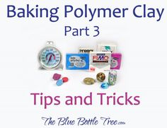 Comprehensive information about how to bake polymer clay including many tips and tricks. By The Blue Bottle Tree.