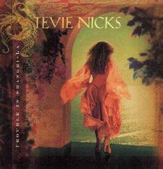 Stevie Nicks Trouble In Shangri-La