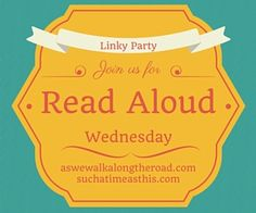 Come join us for a new link up ... Read Aloud Wednesday!