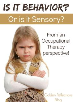 A 5 week series from an Occupational Therapy standpoint on behavior vs. sensory. www.GoldenReflectionsBlog.com