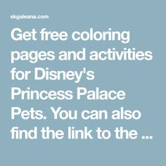 Get free coloring pages and activities for Disney's Princess Palace Pets. You can also find the link to the free app.