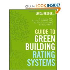 $20 used Guide to Green Building Rating Systems (Wiley Series in Sustainable Design): Linda Reeder: 9780470401941: Amazon.com: Books