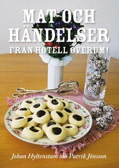 Mat och händelser från Hotell Överum! av Johan Hyltenstam - http://www.vulkanmedia.se/butik/biografi/mat-och-handelser-fran-hotell-overum-av-johan-hyltenstam/