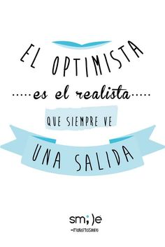 El Optimista es el realista que siempre ve una salida