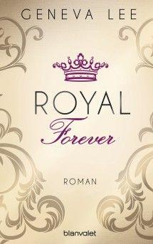 """""""Royal Forever"""" von Geneva Lee   ET: 17. Oktober 2016 im Blanvalet Verlag"""