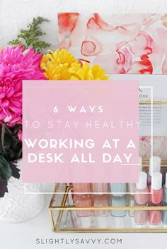 stay healthy at work, fitness tips, worklife balance, eat healthy at work