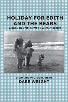 Holiday for Edith and the Bears: A Book in the Lonely Doll Series