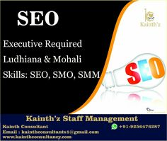 SEO Executive required with skills SEO, SMO, SMM intrested can apply by email:- kainthconsultants1@gmail.com whatsapp:- +91-9256476287   http://kainthconsultancy.com/seo-executive-ludhiana-mohali/