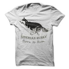 Siberian Husky, Born to Run T Shirt, Hoodie, Sweatshirt
