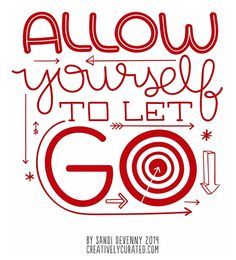 ALLOW YOURSELF TO LET GO © Sandi Devenny #sandidoodles #lettering #illustration #typography #blogged