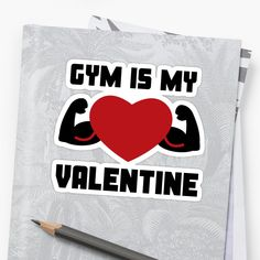 'Gym Is My Valentine' Sticker by Decorate Notebook, Glossier Stickers, Be My Valentine, Sell Your Art, Cute Designs, Sticker Design, Gym, Printed, Awesome