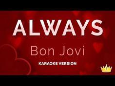 Bon Jovi - Always (Karaoke Version) Bon Jovi Always, Karaoke, Songs, Youtube, Song Books, Youtubers, Youtube Movies