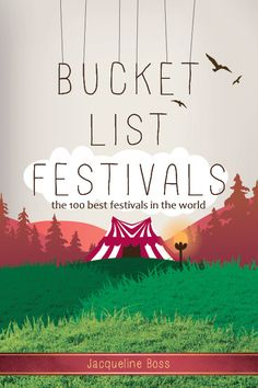 ebook: Bucket List Festivals! The 100 Best Festivals in the World