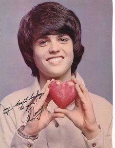 donny osmond.  Very first crush still love him.Please check out my website thanks. www.photopix.co.nz