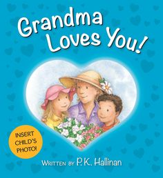 Grandma Loves You by P. K. Hallinan (Author), Katherine Kirkland (Illustrator)