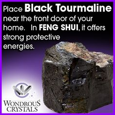 Place Black Tourmaline near the front door of your home. In Feng Shui, it offers strong protective energies. HAVE A WONDROUS DAY!!! http://www.wondrouscrystals.com/wondrous_crystals_black_tourmaline.html