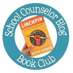 "Join the School Counselor Blog Book Club in discussing ""Linchpin"" by Seth Godin! High School Counseling, School Social Work, School Counselor, I School, School Stuff, School Ideas, At Risk Youth, Therapy Tools, Social Skills"