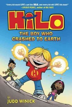 "Hilo: the Boy Who Crashed to Earth by Judd Winick | Meredith C. says:""Amnesiac Hilo crashes to Earth with no clothes. When an Obliteratron follows him, it'll take more than his cyborg skills to save the day."""
