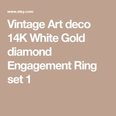 Vintage Art deco 14K White Gold diamond Engagement Ring set 1